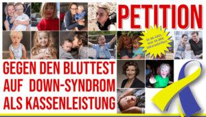 Plakat mit roter Schrift: Petition gegen den Bluttest auf Down-Syndrom als Kassenleistung. Neben der Schrift stehen viele quadratische Bilder mit Menschen mit und ohne Down-Syndrom