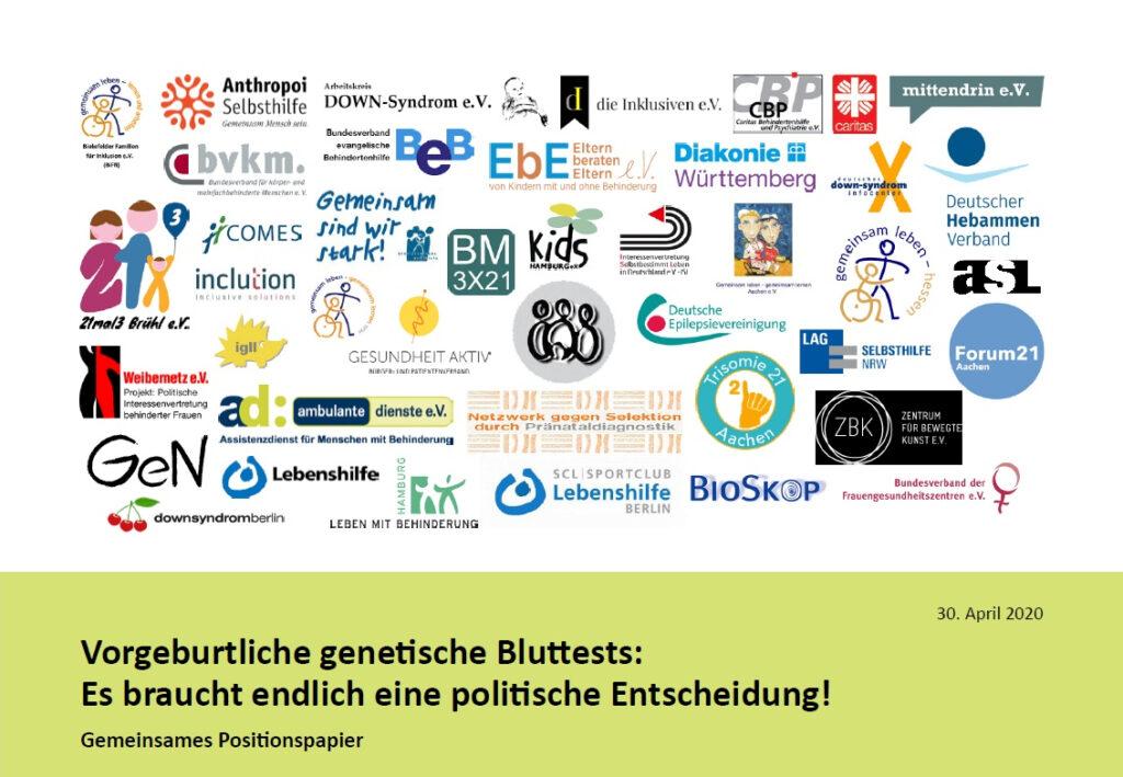 Hellgrüner mit dunkler Schrift: Vorgeburtliche genetische Bluttests: Es braucht endlich eine politische Entscheidung! Gemeinsames Positionspapier, 30. April 2020. Darüber eine Liste mit sehr vielen Logos.